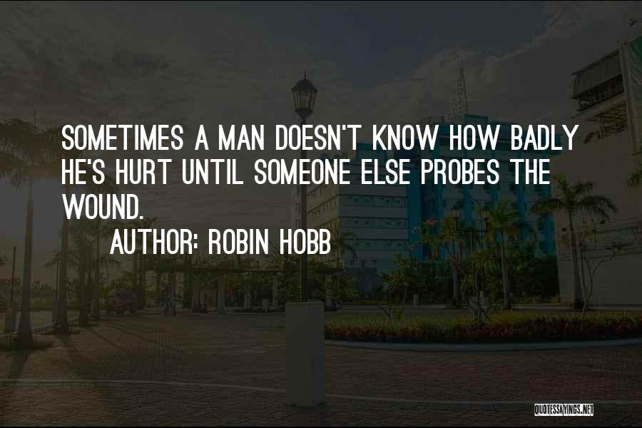 Someone Else's Man Quotes By Robin Hobb