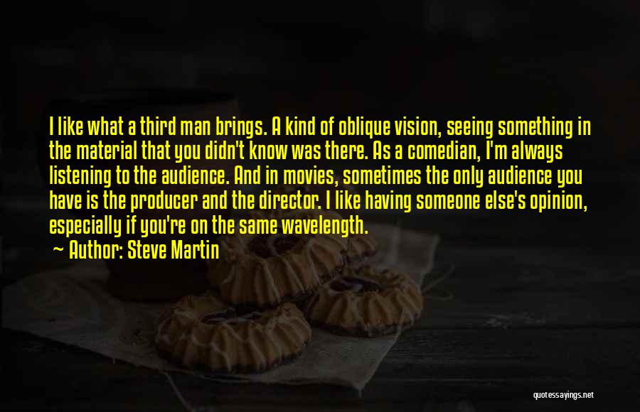 Someone Else's Man Quotes By Steve Martin