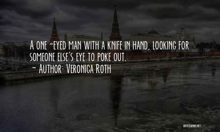 Someone Else's Man Quotes By Veronica Roth