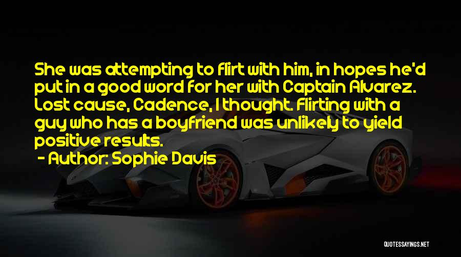 Someone Flirting With Your Boyfriend Quotes By Sophie Davis