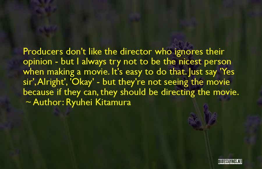 Someone Ignores Me Quotes By Ryuhei Kitamura