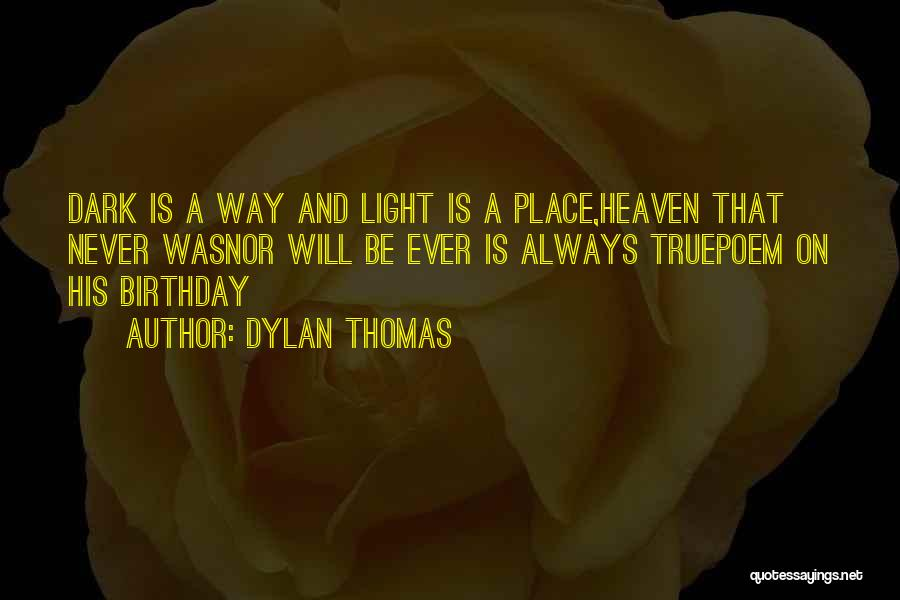 Someone In Heaven On Their Birthday Quotes By Dylan Thomas