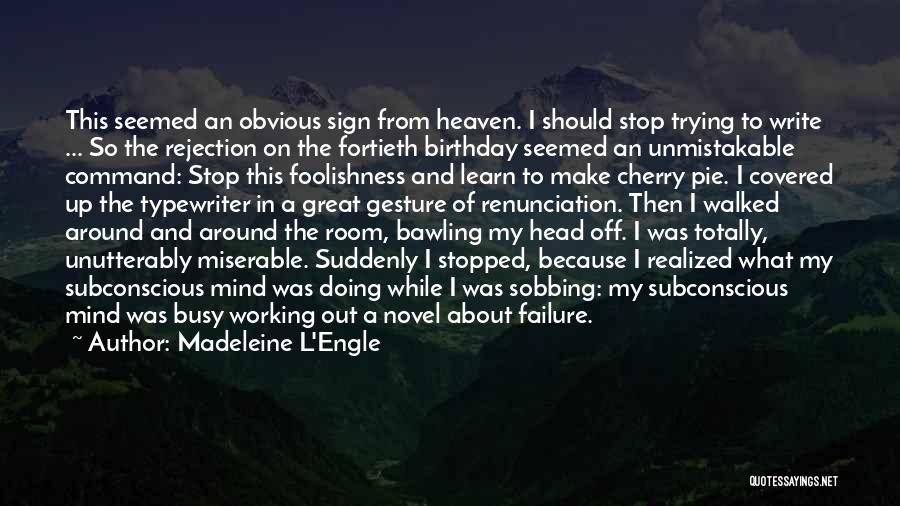 Someone In Heaven On Their Birthday Quotes By Madeleine L'Engle