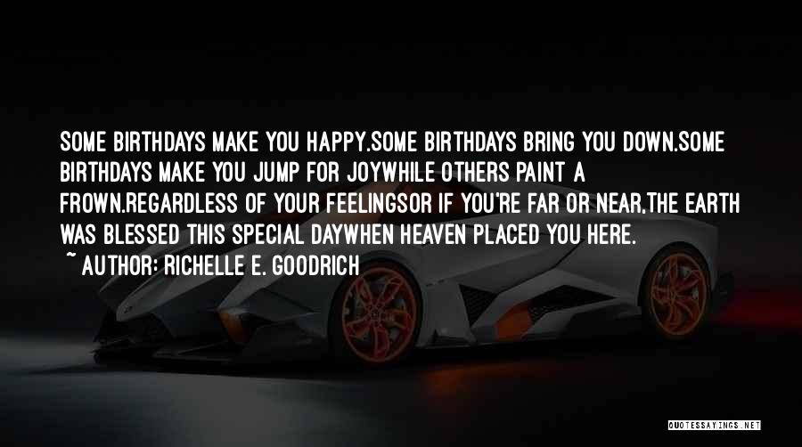 Someone In Heaven On Their Birthday Quotes By Richelle E. Goodrich