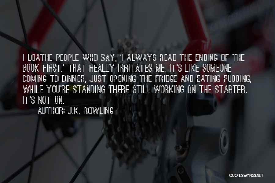 Someone Irritates You Quotes By J.K. Rowling