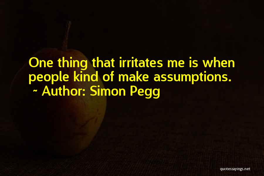 Someone Irritates You Quotes By Simon Pegg