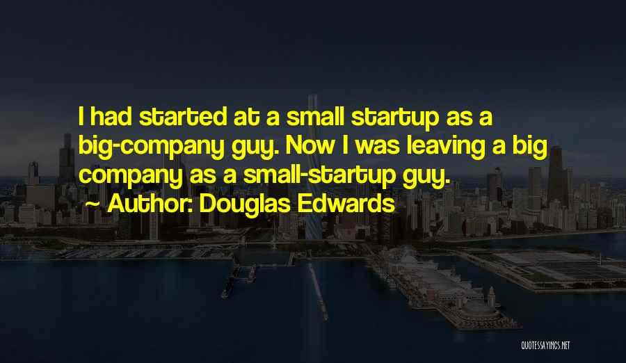 Someone Leaving The Company Quotes By Douglas Edwards