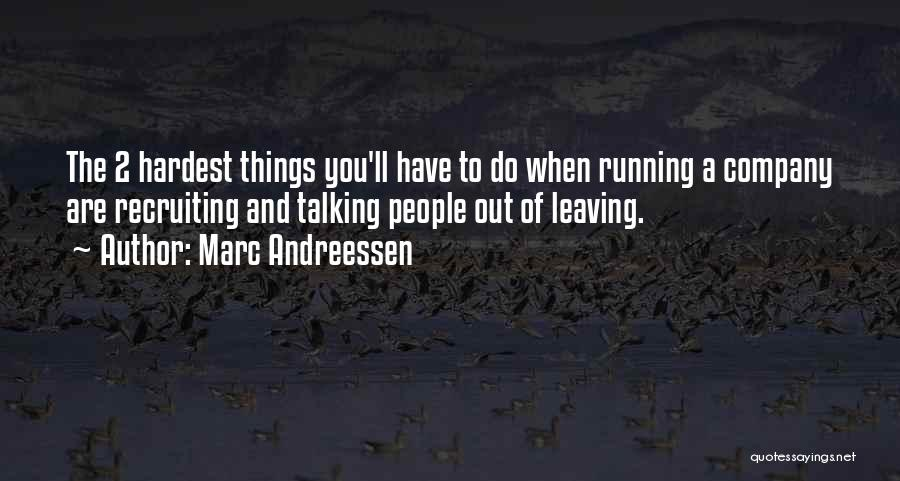 Someone Leaving The Company Quotes By Marc Andreessen