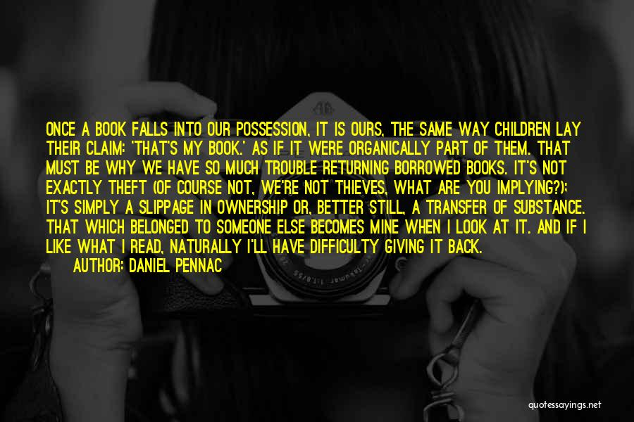 Someone Like You Book Quotes By Daniel Pennac