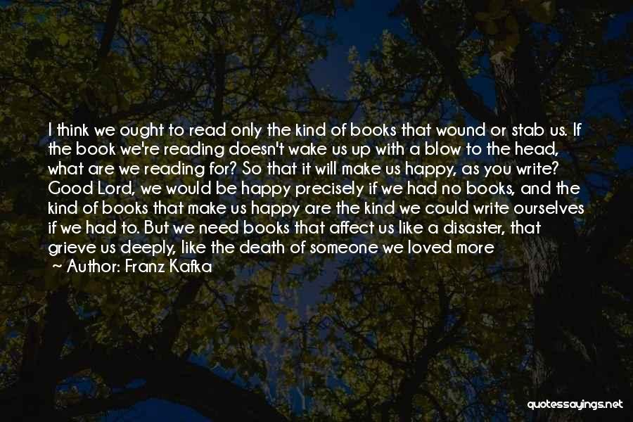 Someone Like You Book Quotes By Franz Kafka