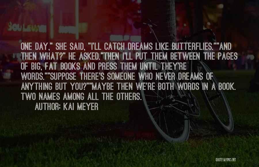 Someone Like You Book Quotes By Kai Meyer