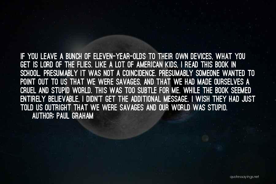 Someone Like You Book Quotes By Paul Graham