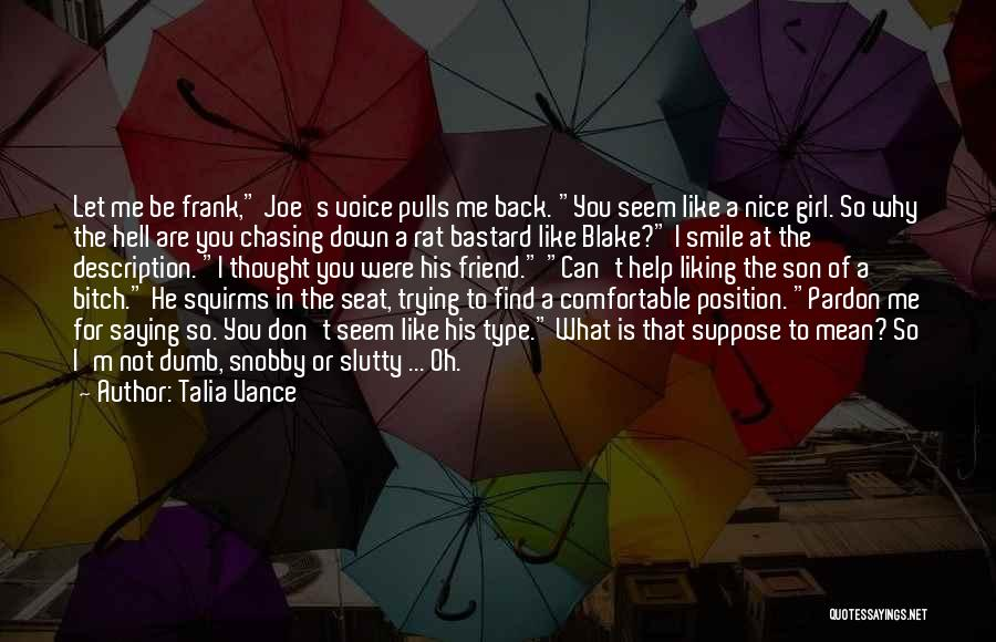 Someone Liking You And You Don't Like Them Back Quotes By Talia Vance