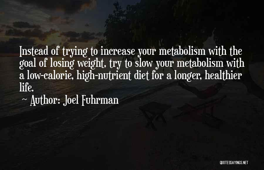Someone Losing Weight Quotes By Joel Fuhrman