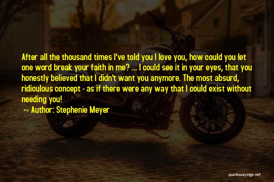 Someone Not Needing You Anymore Quotes By Stephenie Meyer