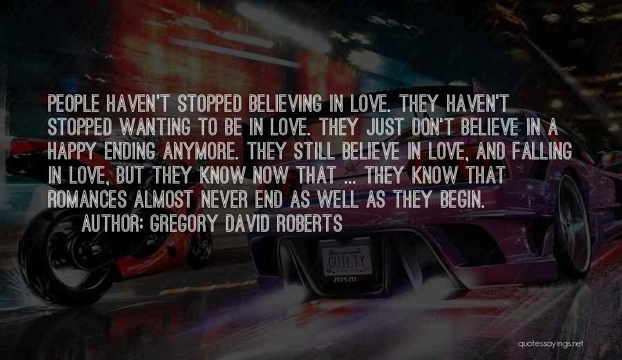 Someone Not Wanting You Anymore Quotes By Gregory David Roberts
