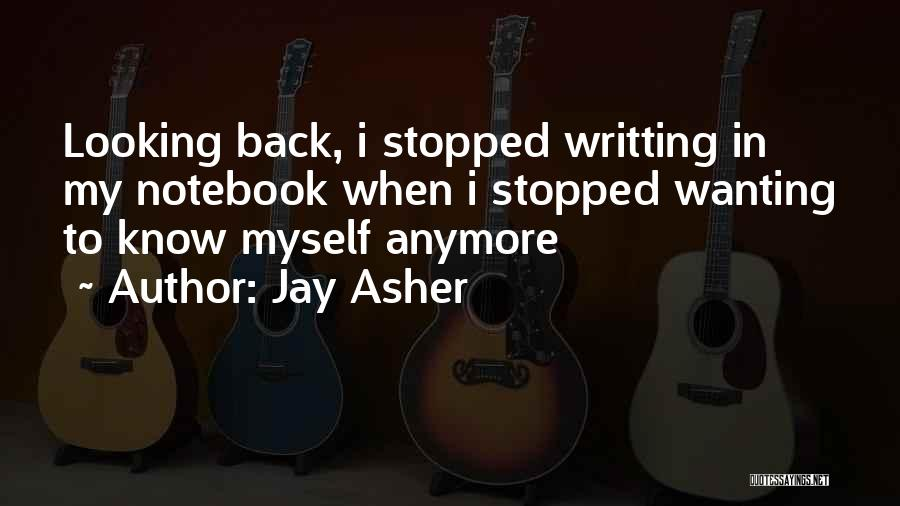 Someone Not Wanting You Anymore Quotes By Jay Asher