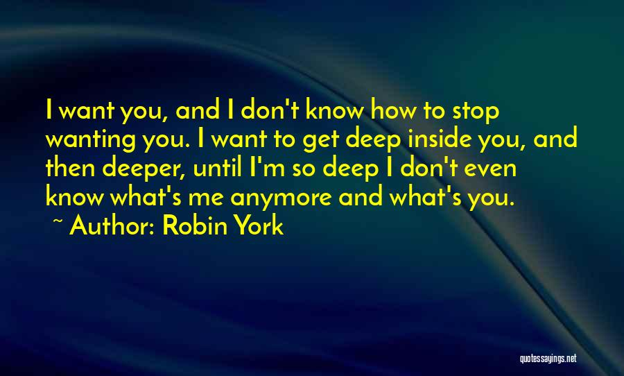 Someone Not Wanting You Anymore Quotes By Robin York