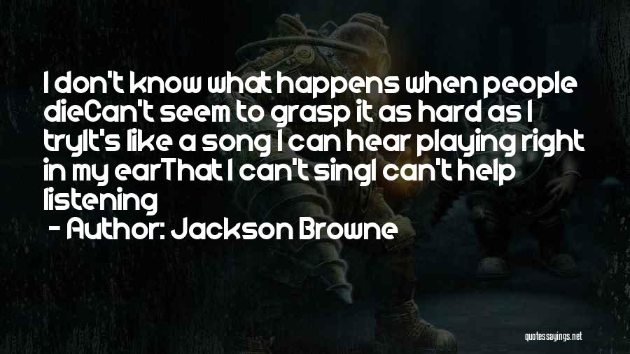 Someone Playing Hard To Get Quotes By Jackson Browne