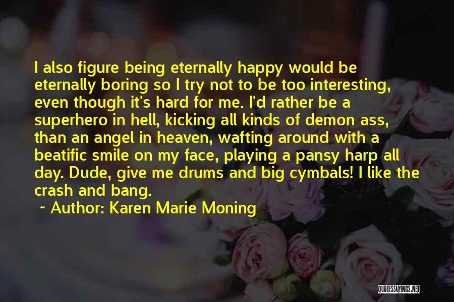 Someone Playing Hard To Get Quotes By Karen Marie Moning