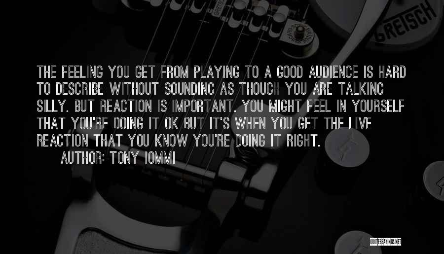 Someone Playing Hard To Get Quotes By Tony Iommi