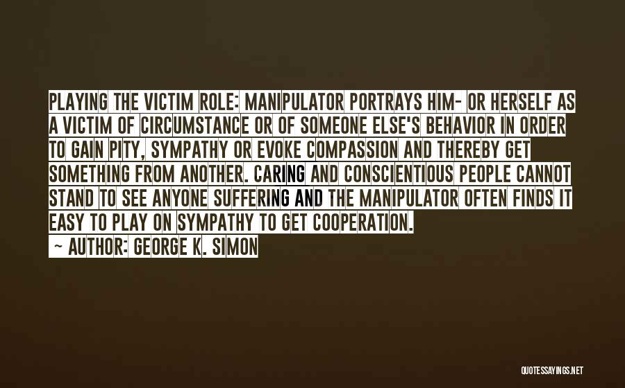 Top 25 Quotes & Sayings About Someone Playing The Victim
