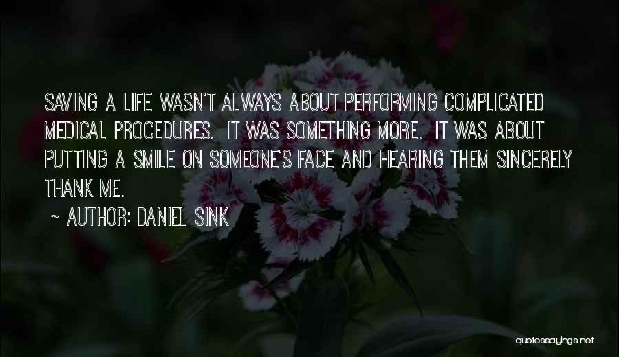 Someone Putting A Smile On Your Face Quotes By Daniel Sink