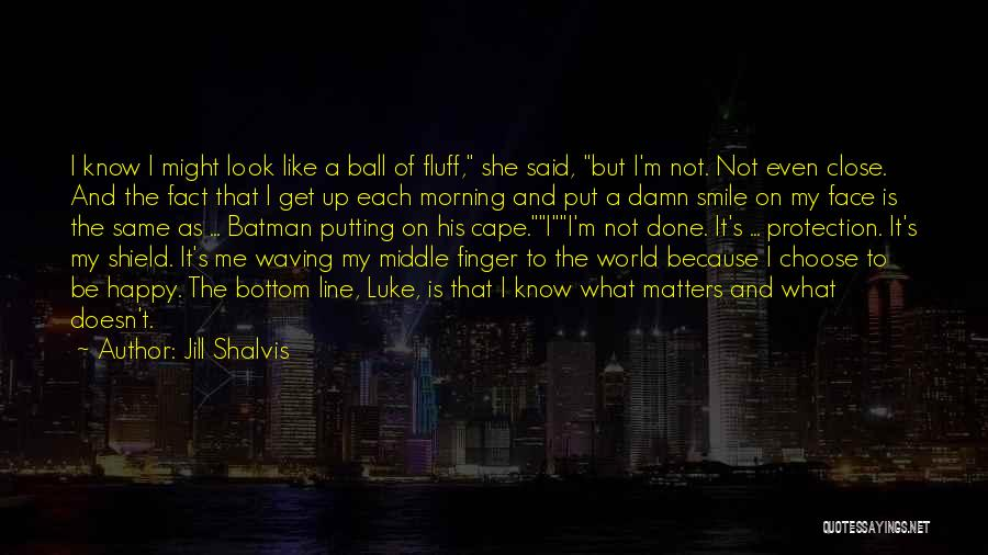 Someone Putting A Smile On Your Face Quotes By Jill Shalvis