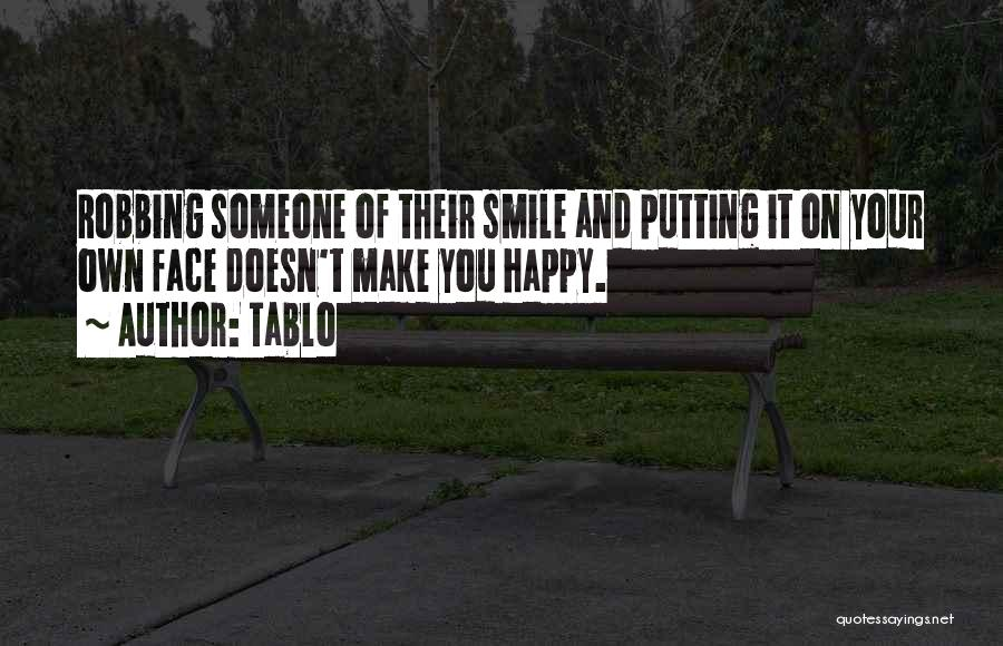 Someone Putting A Smile On Your Face Quotes By Tablo