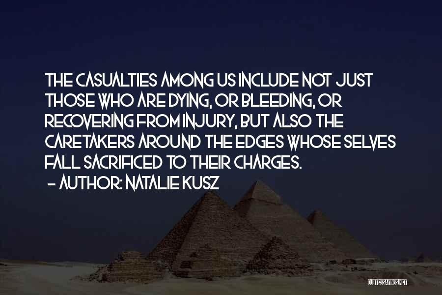 Someone Recovering From Injury Quotes By Natalie Kusz