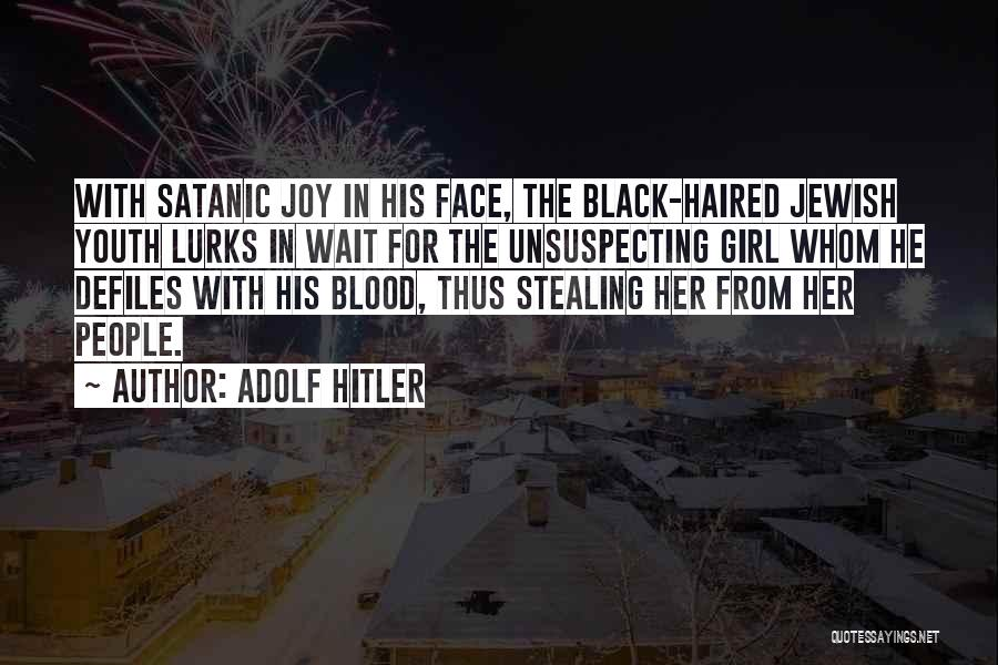 Someone Stealing Your Joy Quotes By Adolf Hitler
