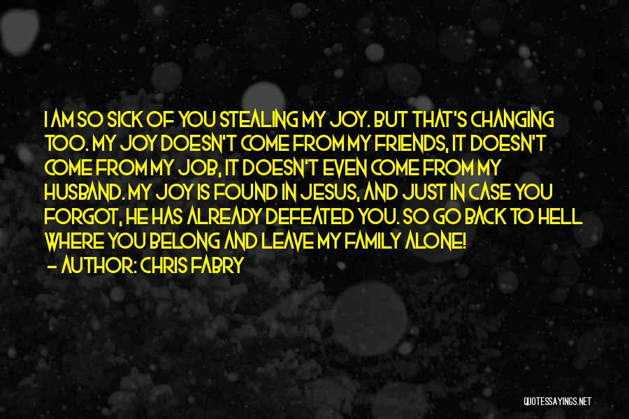 Someone Stealing Your Joy Quotes By Chris Fabry