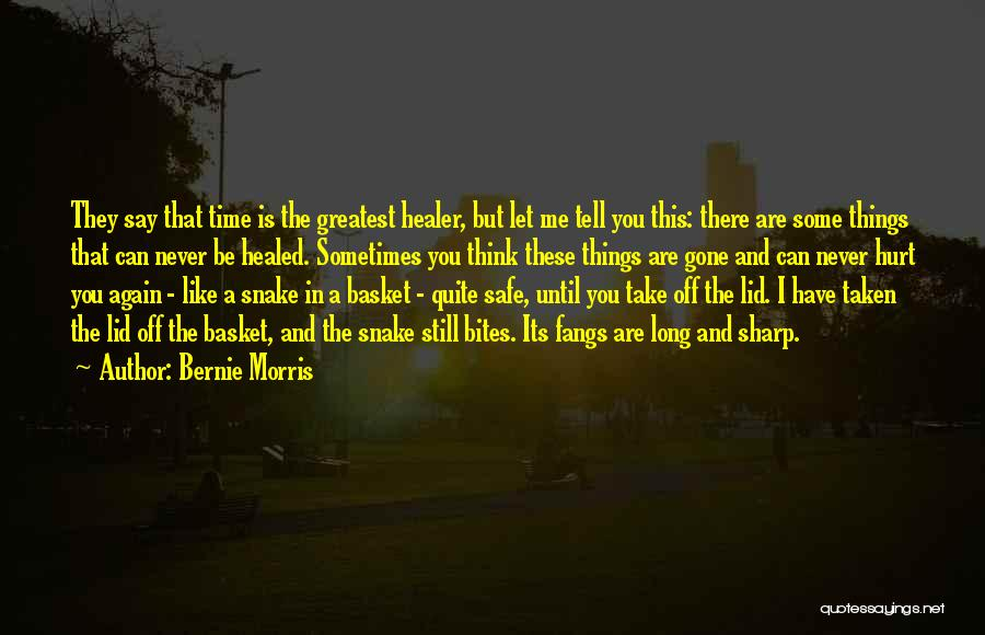 Someone Taken Too Soon Quotes By Bernie Morris