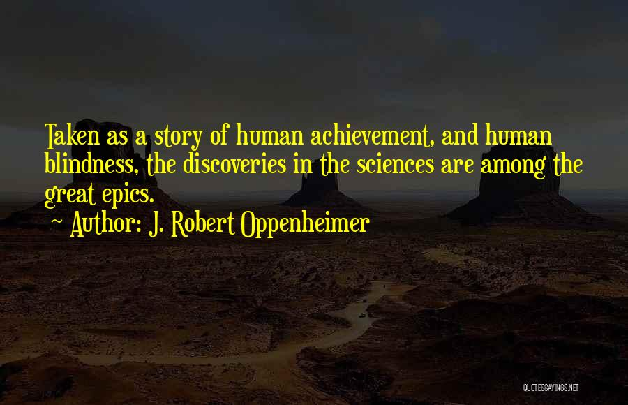 Someone Taken Too Soon Quotes By J. Robert Oppenheimer