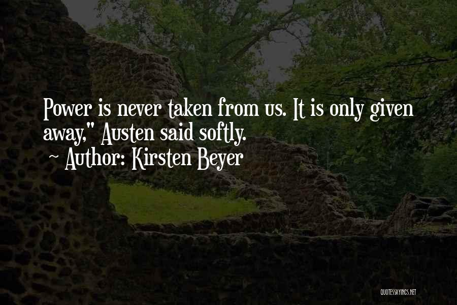 Someone Taken Too Soon Quotes By Kirsten Beyer