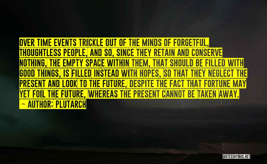 Someone Taken Too Soon Quotes By Plutarch