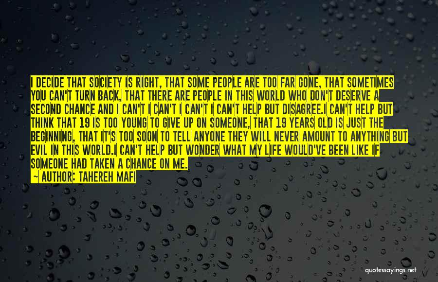 Someone Taken Too Soon Quotes By Tahereh Mafi