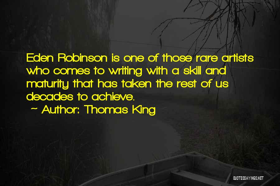 Someone Taken Too Soon Quotes By Thomas King