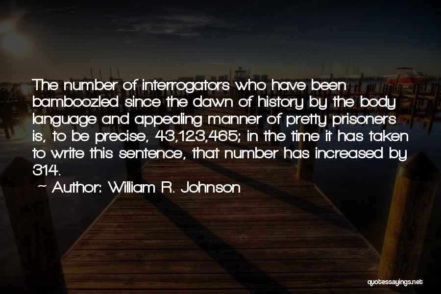 Someone Taken Too Soon Quotes By William R. Johnson