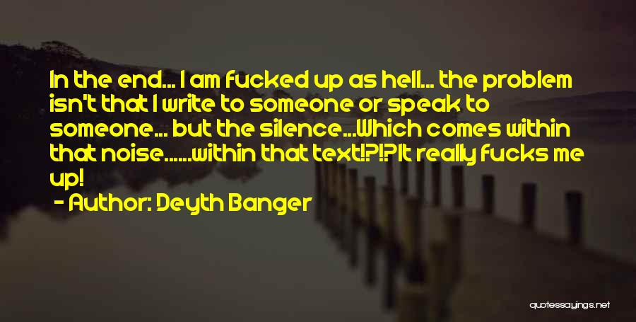 Someone Text Me Quotes By Deyth Banger