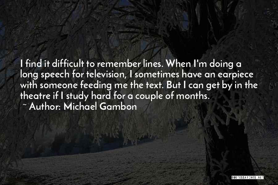 Someone Text Me Quotes By Michael Gambon