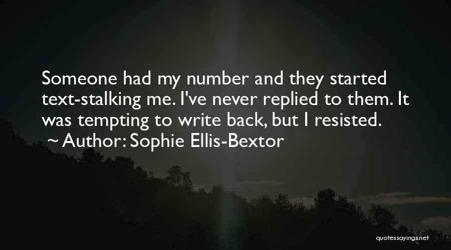 Someone Text Me Quotes By Sophie Ellis-Bextor