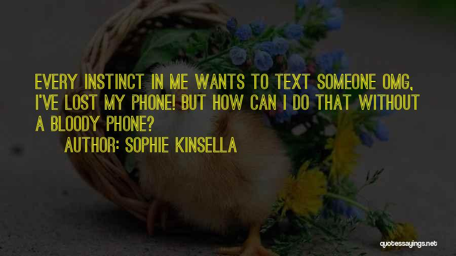 Someone Text Me Quotes By Sophie Kinsella