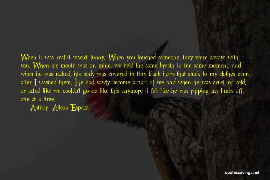 Someone That I Love Quotes By Alison Espach