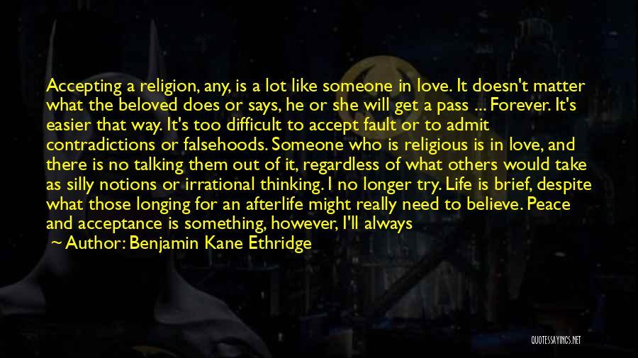 Someone That I Love Quotes By Benjamin Kane Ethridge