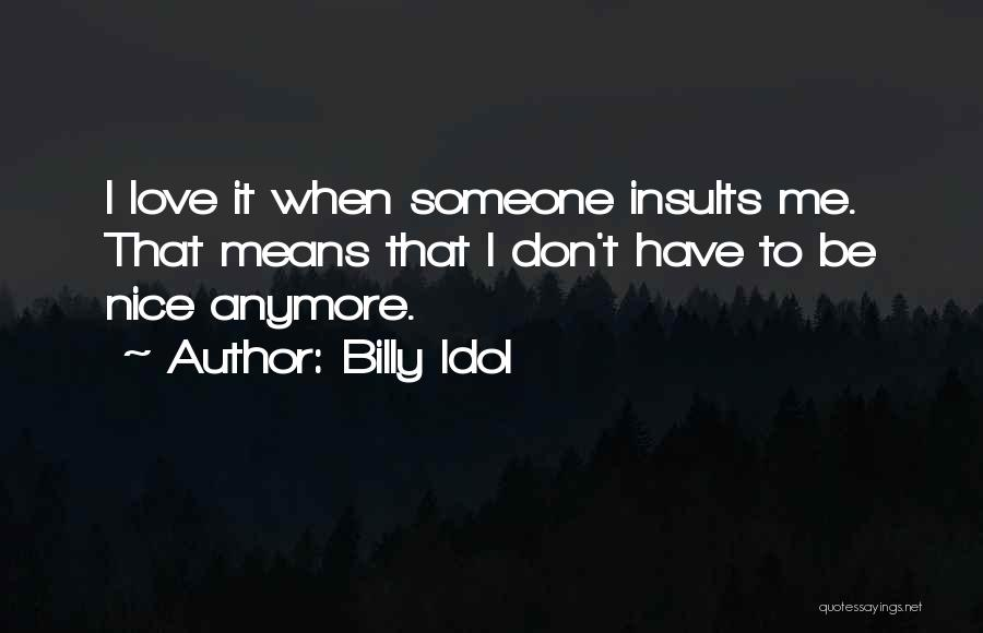 Someone That I Love Quotes By Billy Idol