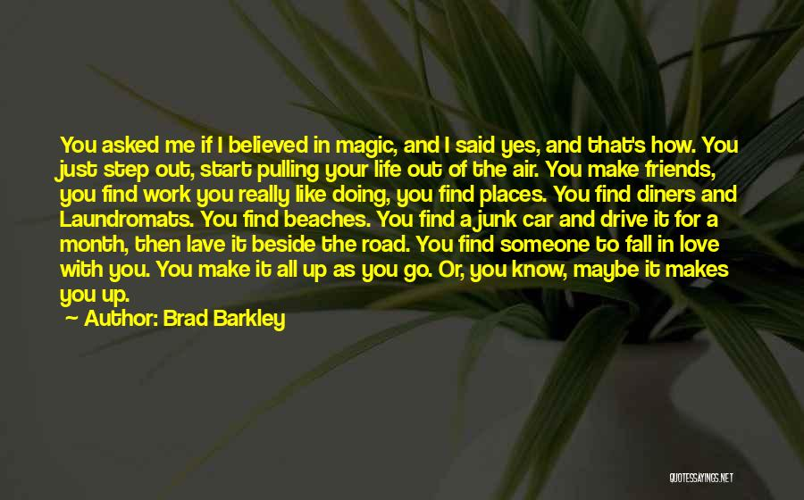 Someone That I Love Quotes By Brad Barkley