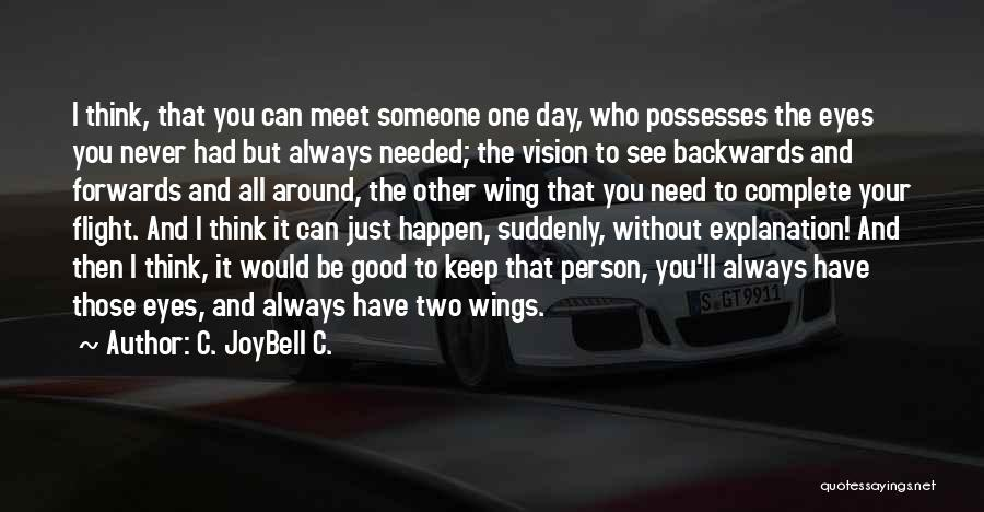 Someone That I Love Quotes By C. JoyBell C.
