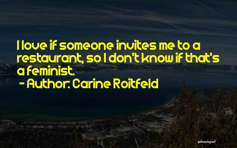 Someone That I Love Quotes By Carine Roitfeld