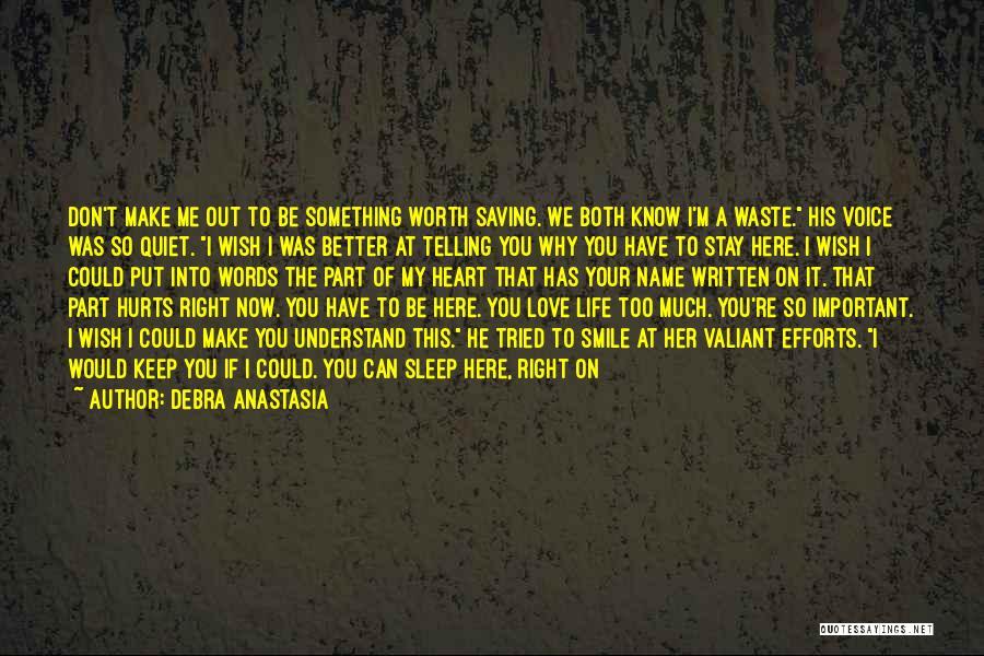 Someone That I Love Quotes By Debra Anastasia